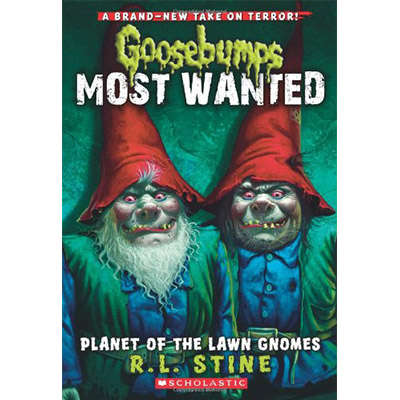 Goosebumps Most Wanted #1 Planet of the Lawn Gnomes 9780545417983