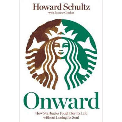 Onward: How Starbucks Fought for Its Life Without Losing Its Soul9781609613822