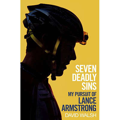 Seven Deadly Sins: My Pursuit of Lance Armstrong 9781471127540