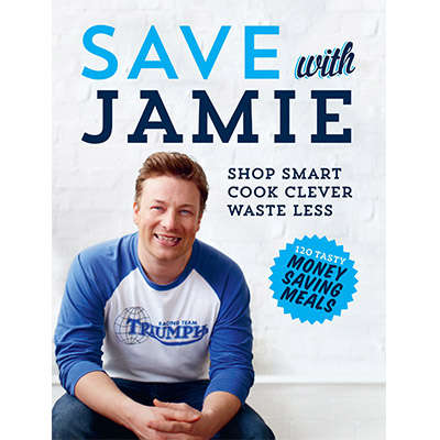 Save with Jamie: Shop Smart, Cook Clever, Waste Less 9780718158149