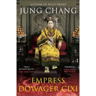 Empress Dowager Cixi: The Concubine Who Launched Modern China 9780099532392