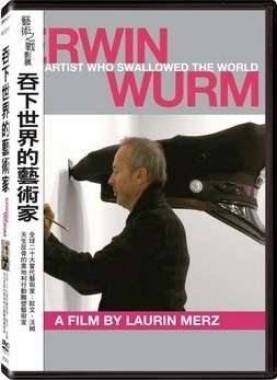 ERWIN WURM: ARTIST WHO SWALLOWED THE WORLD吞下世界的藝術家