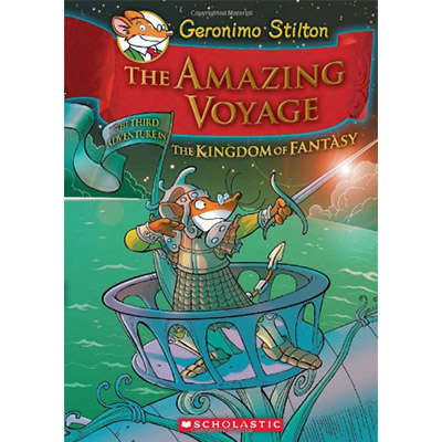 Geronimo Stilton and the Kingdom of Fantasy #3: The Amazing Voyage 9780545307710