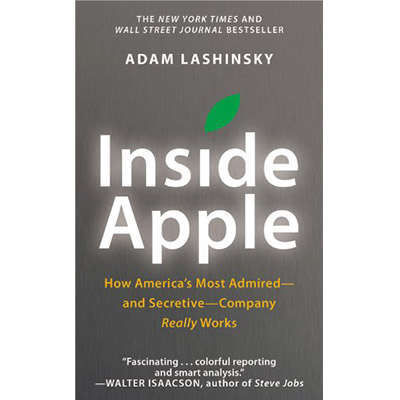 Inside Apple: How America's Most Admired--And Secretive--Company Really Works 9781455523481