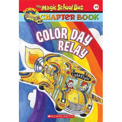Magic School Bus Science Chapter Book #19 Color Day Relay 9780439560511